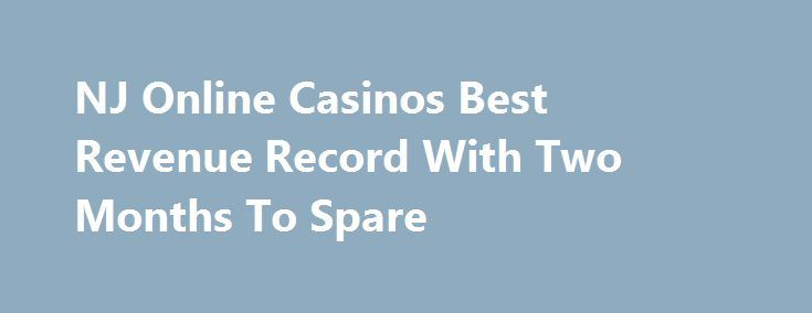 NJ Online Casinos Best Revenue Record With Two Months To Spare http://casino4uk.com/2017/11/16/nj-online-casinos-best-revenue-record-with-two-months-to-spare/  As much as online poker has struggled, online casino revenue continues to grow by leaps and bounds every month. October saw online casino...The post NJ <b>Online</b> Casinos Best Revenue Record With Two Months To Spare appeared first on Casino4uk.com.