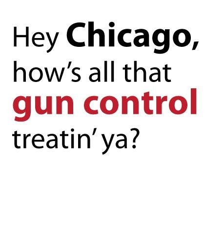 Hey Chicago Has Gun Control And One Of The Highest Crime Rates In America....Go Figure.