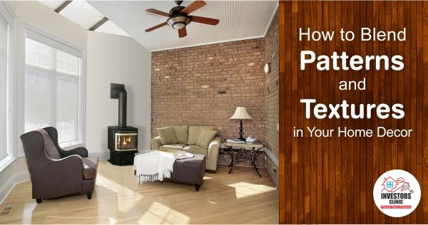 How to Blend Patterns and Textures in Your Home Decor