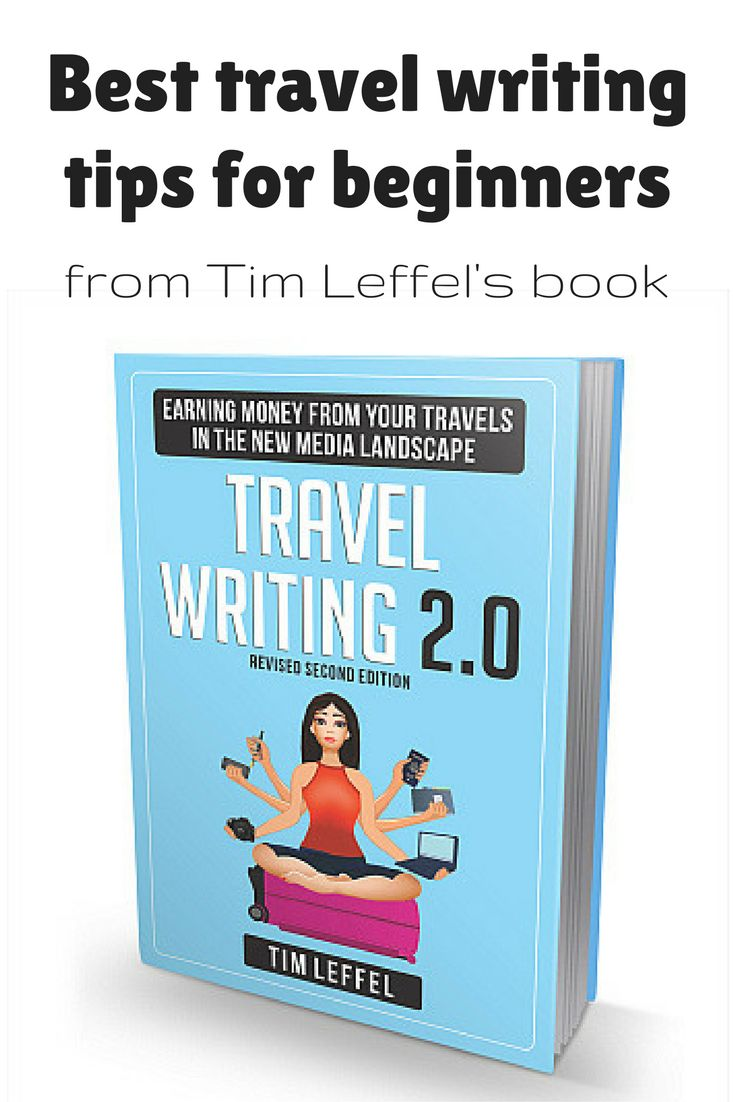 Travel writing tips for beginners | Tim Leffel | book Travel Writing 2.0