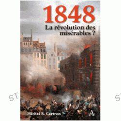 1848, La Révolution Des Misérables ?. Michel-Bernard Cartron - 9782351540305 - Livre, History ST