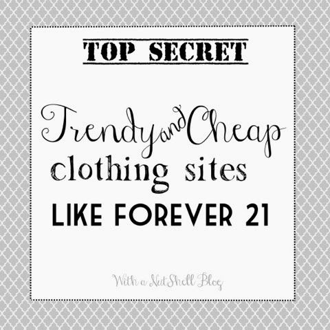 With a Nut Shell: Trendy & Cheap clothing sites!
