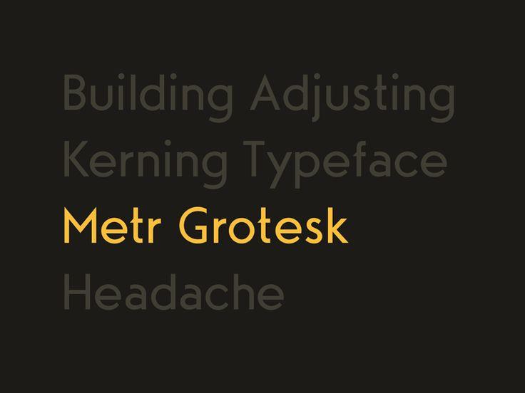 Metr Grotesk headache by Tomas Kopecny