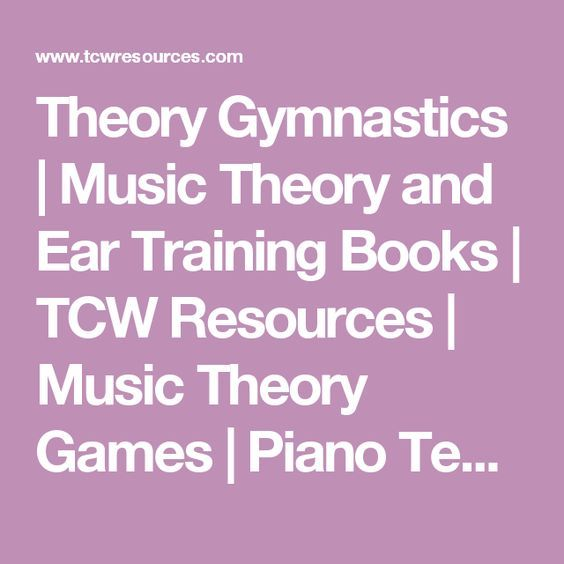 Theory Gymnastics | Music Theory and Ear Training Books | TCW Resources | Music Theory Games | Piano Teaching Supplies & Materials