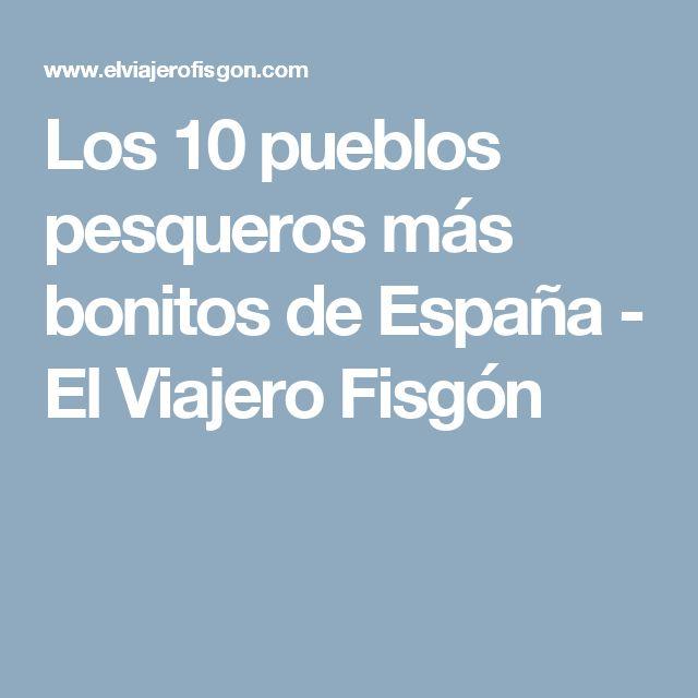 Los 10 pueblos pesqueros más bonitos de España - El Viajero Fisgón