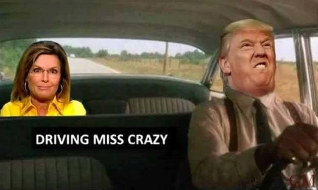 The GOP's biggest embarrassment endorses its second biggest embarrassment. Their slogan: 'Trump-Palin 2016: You're Fired! I Quit': Driving Miss Crazy