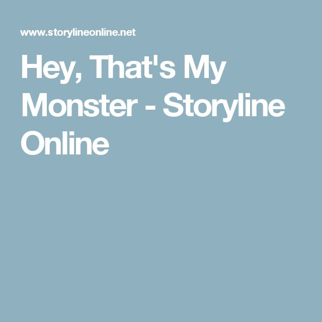 Hey, That's My Monster - Storyline Online