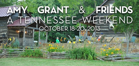 Take a Christian Conference with Amy Grant & Friends - A Tennessee Weekend - October 18-20, 2013