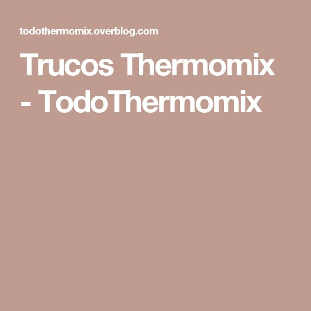 Trucos Thermomix - TodoThermomix