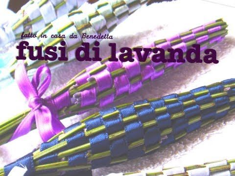 DIY spindle of lavender to perfume linen FUSI DI LAVANDA PROFUMA BIANCHERIA FATTI IN CASA DA BENEDETTA - YouTube