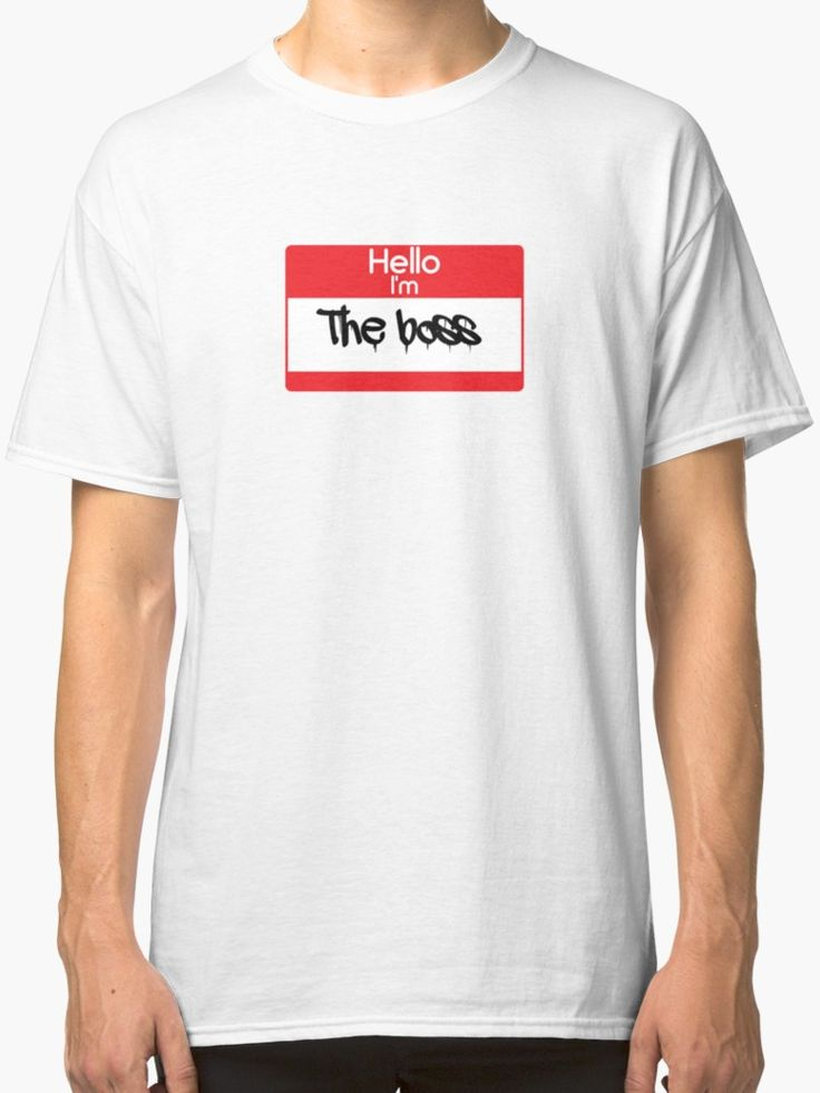 Hello i'm The Boss by 47T-Shirts