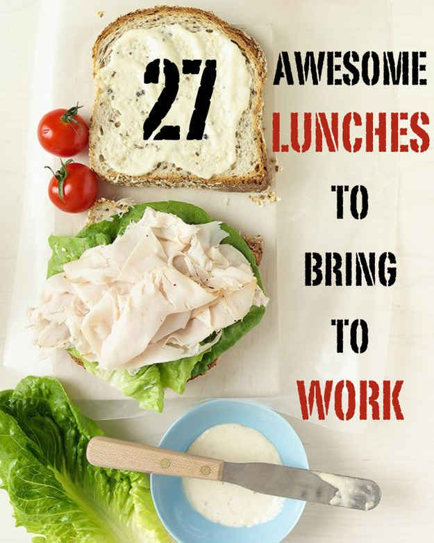 27 Awesome Easy Lunches To Bring To Work.  Brilliant- especially for work spaces without a microwave!