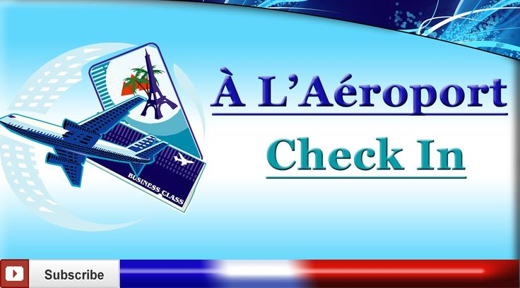 LEARN FRENCH - AIRPORT CHECK IN - s'enregistrer à l'aéroport (Optional E...
