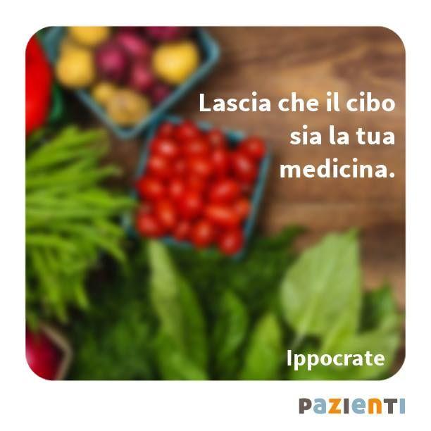 """""""Lascia che il cibo sia la tua medicina"""" (Ippocrate)"""