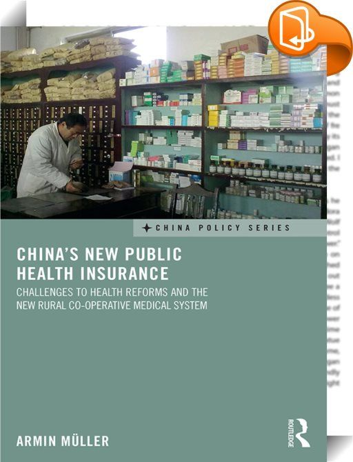 China's New Public Health Insurance    :  Especially since the 2003 SARS crisis, China's healthcare system has become a growing source of concern, both for citizens and the Chinese government.? China's once praised public health services have deteriorated into a system driven by economic constraints, in which poor people often fail to get access, and middle-income households risk to be dragged into poverty by the rising costs of care. The New Rural Co-operative Medical System (NRCMS) w...