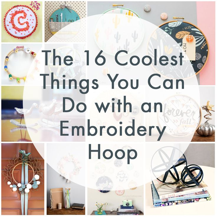 The 16 Coolest Things You Can Do With an Embroidery Hoop