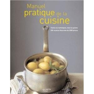 Manuel pratique de Cuisine : Ecole Le Cordon Bleu - Paris