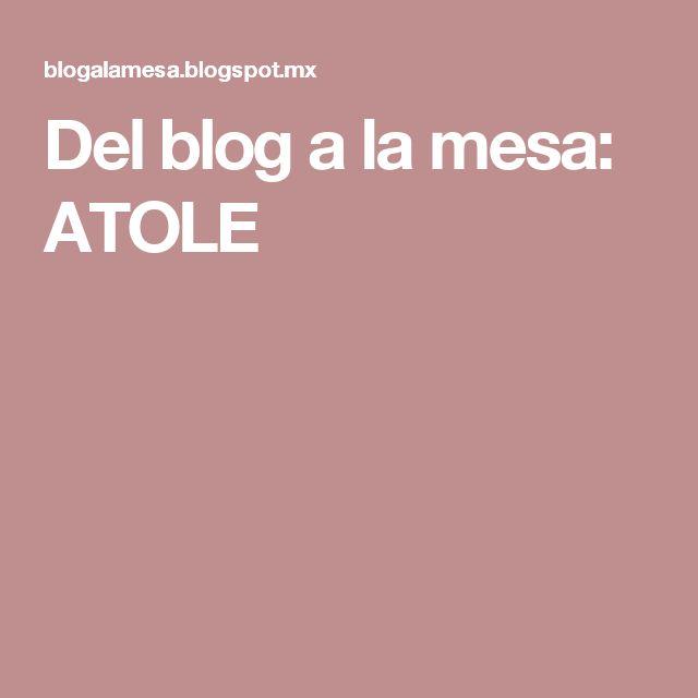 Del blog a la mesa: ATOLE