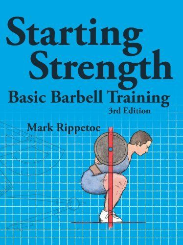 Starting Strength, 3rd edition by Mark Rippetoe, http://www.amazon.com/dp/0982522738/ref=cm_sw_r_pi_dp_h1pXrb1JGASXW
