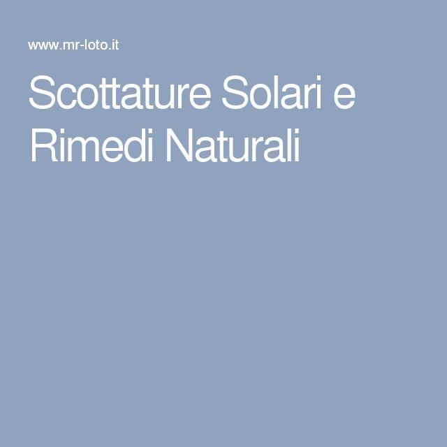 Scottature Solari e Rimedi Naturali