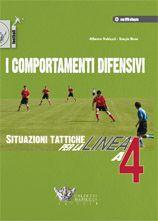 I comportamenti difensivi. Situazioni tattiche per la linea a 4. Alberto Nabiuzzi - Sergio Buso http://www.calzetti-mariucci.it/shop/prodotti/i-comportamenti-difensivi