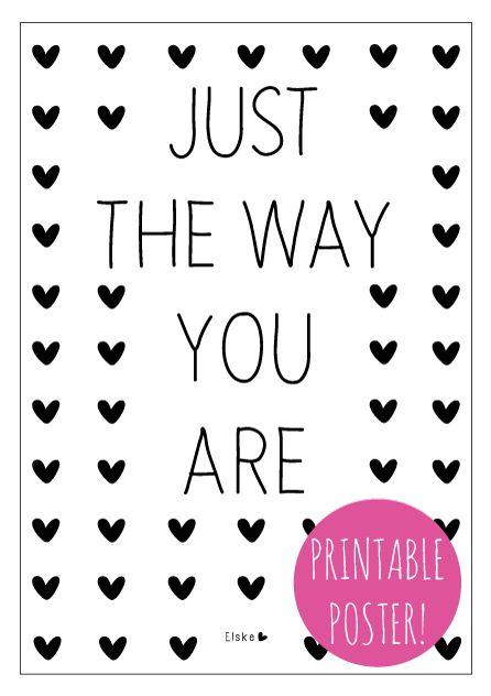 Baby I love you Yeah I love you Just the way… You are… (Billy Joel) Voor jou, deze printable poster. Om op te hangen of in een lijstje te stoppen en cadeau te doen aan iemand die je lief hebt. Download hier de poster 'just the way you are' (PDF...