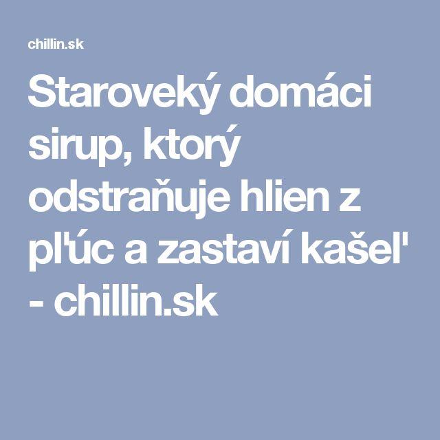 Staroveký domáci sirup, ktorý odstraňuje hlien z pľúc a zastaví kašeľ - chillin.sk