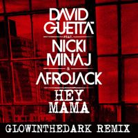 David Guetta ft. Nicki Minaj & Afrojack - Hey Mama (GLOWINTHEDARK Remix) by David Guetta on SoundCloud