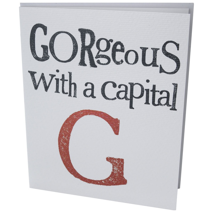 This blank card with text 'Gorgeous with a capital G' always goes down well. From Paperchase. #cards #greetingcards