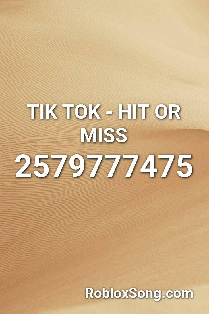 Tik Tok Hit Or Miss Roblox Id Roblox Music Codes Tik Tok