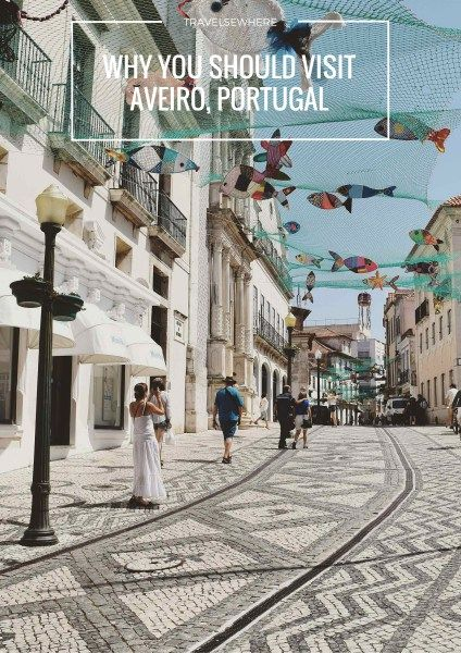 Why you should visit Aveiro, Portugal, sometimes called the Venice of Portugal @travelsewhere