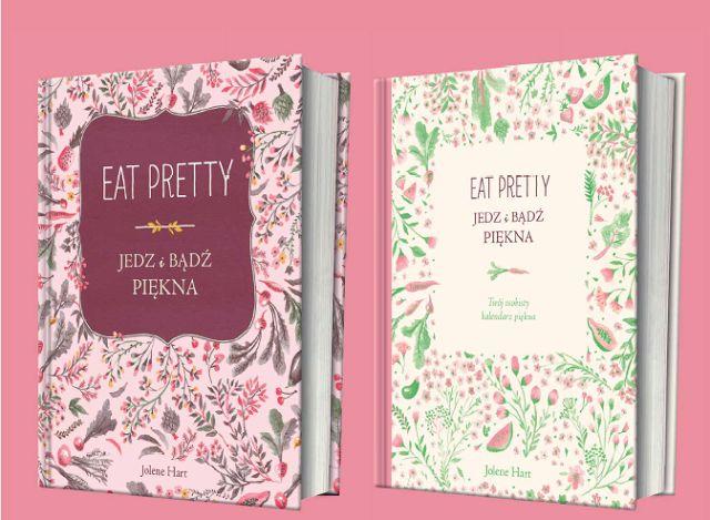 EAT PRETTY- JEDZ I BĄDŹ PIĘKNA