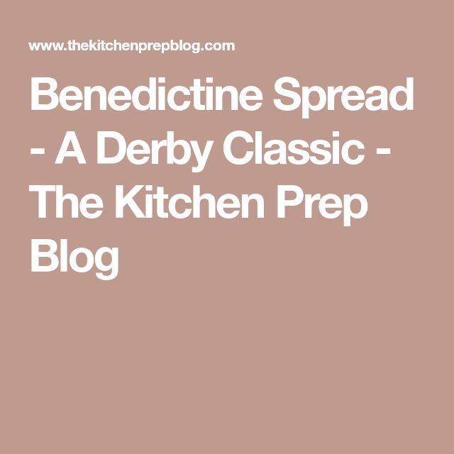 Benedictine Spread - A Derby Classic - The Kitchen Prep Blog