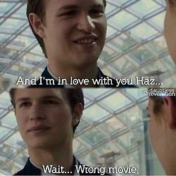 love funny movie WAIT the fault in our stars fandom wrong six hazel grace divergent Four insurgent tobias eaton beatrice prior tris prior ansel elgort theo james Shailene Woodly Allegiant