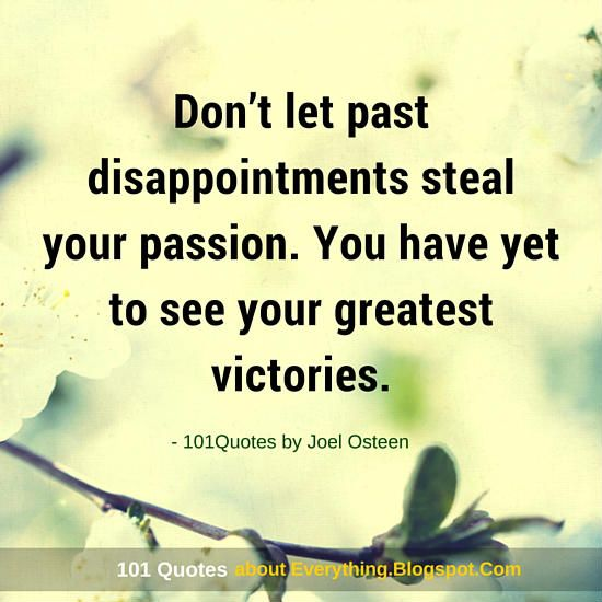 Don't let past disappointments steal your passion - Joel Osteen Quote