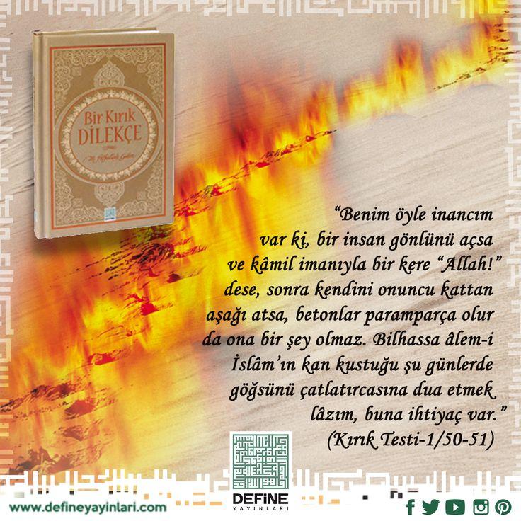 Bir Kırık Dilekçe: Âlem-i İslâm'ın kan kustuğu şu günlerde göğsünü çatlatırcasına dua etmek lâzım, buna ihtiyaç var. (M. Fethullah Gülen) Kitap hakkında daha geniş bilgi ve temin için: http://bit.ly/11AIjff #defineyayinlari #book #cevsen #dua #kitap #islam #Allah #Peygamber