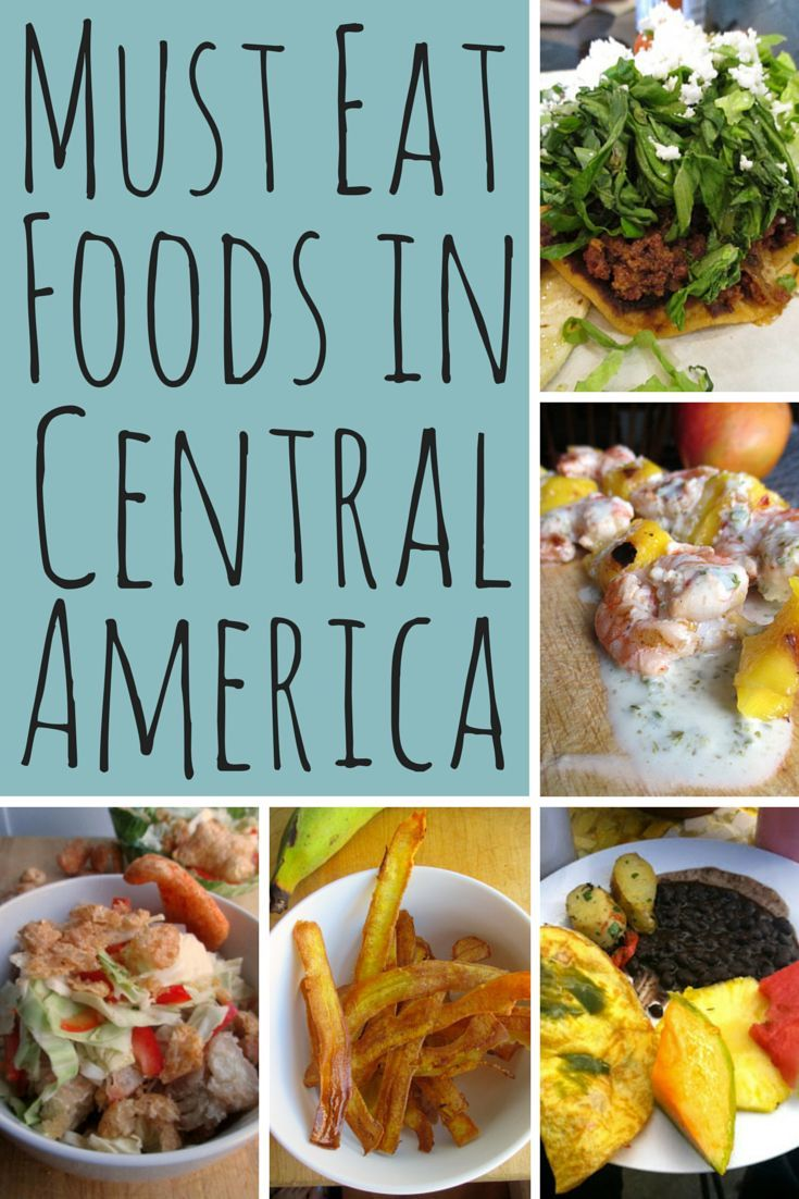 Take a look at the must eat foods from all 7 countries in Central America (Guatemala, Belize, Honduras, El Salvador, Nicaragua, Costa Rica, Panama)
