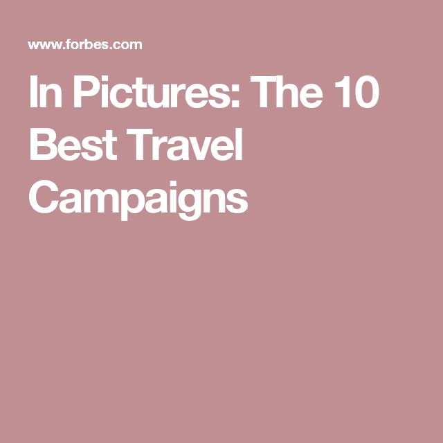 In Pictures: The 10 Best Travel Campaigns