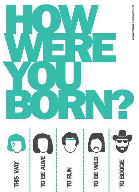 how you were born?Music, Born To Running, Mornings Coffee, Flyers, Random, Doctors Who, Graphics Design, Funny Stuff, Hello Kitty
