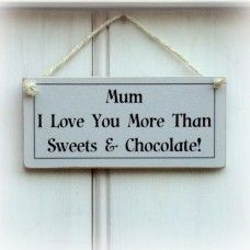 """""""Mum Love You More Than Sweets"""" Shabby Chic Sign Made by Crafty Clara in #Kent - £8.99"""