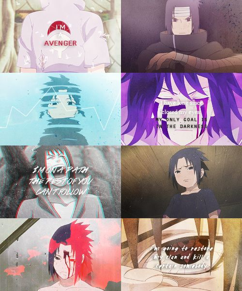 """""""If, as you said, the reason why Itachi couldn't kill me… was because my life was more precious than the village, then I feel similarly, that Itachi's life is more precious than Konoha. That's all."""" -Sasuke Uchiha, Naruto"""