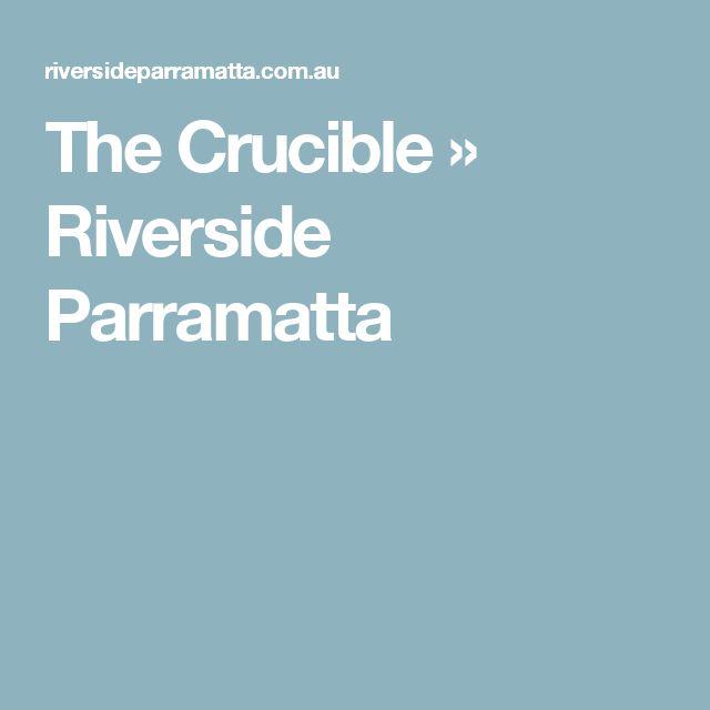 The Crucible »  Riverside Parramatta