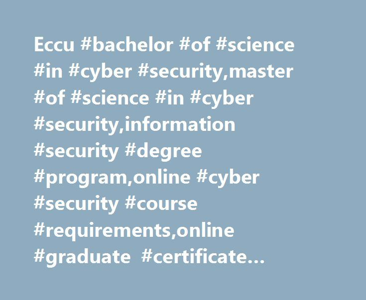Eccu #bachelor #of #science #in #cyber #security,master #of #science #in #cyber #security,information #security #degree #program,online #cyber #security #course #requirements,online #graduate #certificate #program,ec-council #university #admissions. http://malta.remmont.com/eccu-bachelor-of-science-in-cyber-securitymaster-of-science-in-cyber-securityinformation-security-degree-programonline-cyber-security-course-requirementsonline-graduate-certifi/  # Admissions Master s Program Requirements…