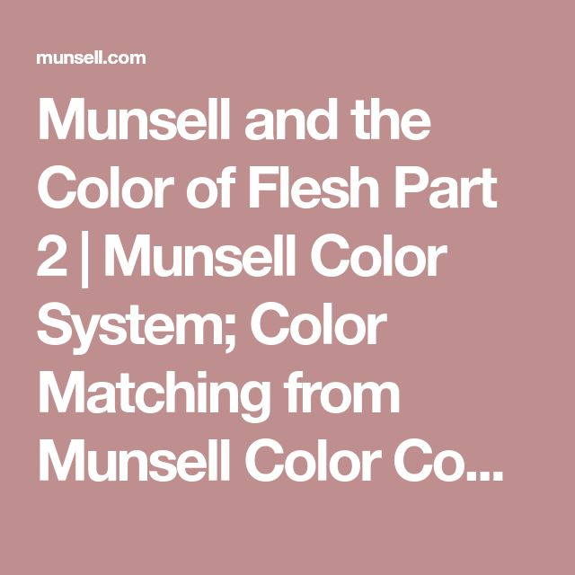 Munsell and the Color of Flesh Part 2 | Munsell Color System; Color Matching from Munsell Color Company