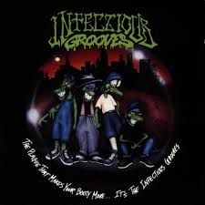 INFECTIONS GROOVES - The Plague That Makes Your Booty Move ...It's The Infectious Grooves