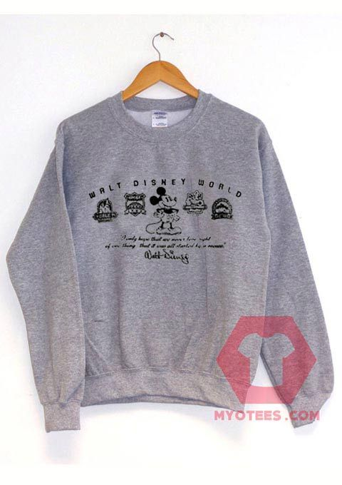 Cheap Custom Mickey Mouse Walt Disney Quote Sweatshirt //Price: $27.49 //     #customtees