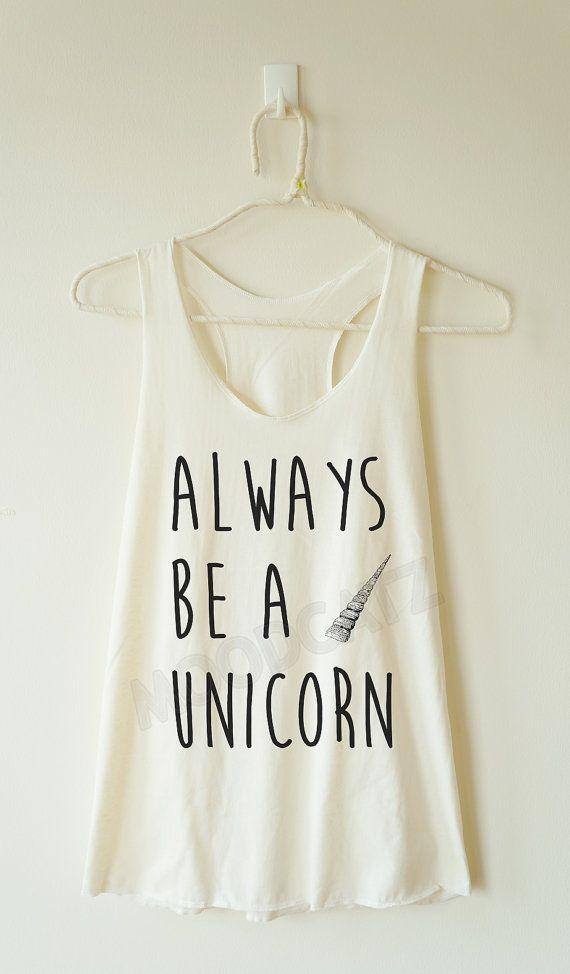 Hey, I found this really awesome Etsy listing at https://www.etsy.com/listing/229535656/always-be-a-unicorn-shirt-unicorn-tshirt
