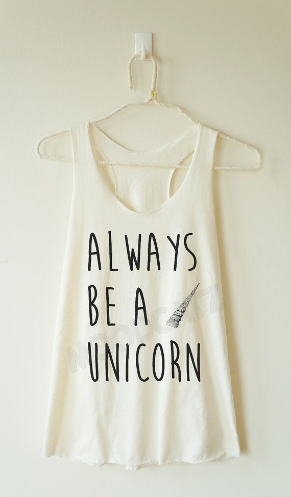 Hey, I found this really awesome Etsy listing at https://www.etsy.com/listing/229535656/always-be-a-unicorn-shirt-unicorn-tshirt