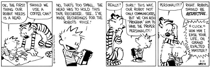 """THE DAILY CALVIN: Calvin and Hobbes, August 31, 1989 - *click* """"How may I ease your life, oh grand exalted master?"""""""