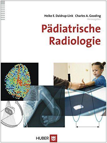 Pädiatrische Radiologie von Heike E. Daldrup-Link https://www.amazon.de/dp/345685322X/ref=cm_sw_r_pi_dp_x_GX69ybHWK5KP5